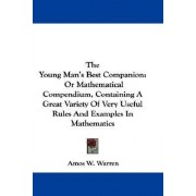 The Young Man's Best Companion by Amos W. Warren
