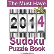 The Must Have 2014 Sudoku Puzzle Book by Jonathan Bloom