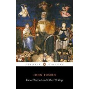 Unto This Last and Other Writings by John Ruskin
