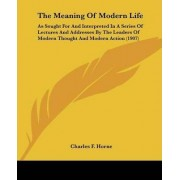 The Meaning of Modern Life by Charles F Horne