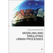 Modeling and Simulating Urban Processes by Andreas Koch