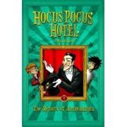 Hocus Pocus Hotel: the Return of Abracadabra by Michael S. Dahl