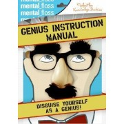 Mental Floss: The Genius Instruction Manual by Mangesh Hattikudur