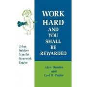 Work Hard and You Shall be Rewarded by Alan Dundes