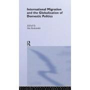 International Migration and Globalization of Domestic Politics by Rey Koslowski