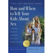 How and When to Tell Your Kids about Sex by Stan Jones