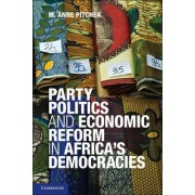 Party Politics and Economic Reform in Africa's Democracies by M. Anne Pitcher