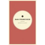 Wildsam Field Guides: San Francisco