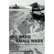 Big Wars and Small Wars by Sir Hew Strachan