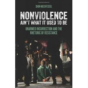 Nonviolence Ain't What it Used to be by Shon Meckfessel