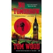 No Tomorrow by Dr Tom Wood