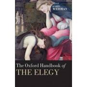The Oxford Handbook of the Elegy by Karen Weisman