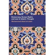 Democracy, Human Rights and Law in Islamic Thought by Mohammed Abed al-Jabri