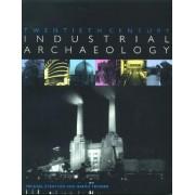 Twentieth Century Industrial Archaeology by Michael Stratton