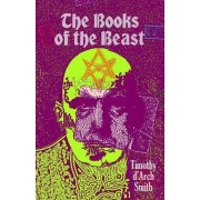 The Books of the Beast by Timothy D'Arch Smith
