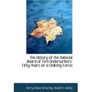 The History of the National Board of Fire Underwriters by Harry Chase Brearley