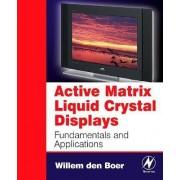 Active Matrix Liquid Crystal Displays by Willem Den Boer