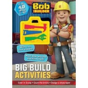 Bob the Builder: Big Build Activities by Parragon Books Ltd