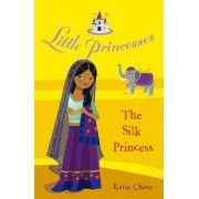 Little Princesses: the Silk Princess by Katie Chase