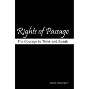 Rights of Passage: The Courage to Think and Speak by Sarad Davenport
