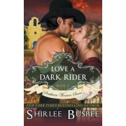 Love a Dark Rider (the Southern Women Series, Book 4) by Shirlee Busbee