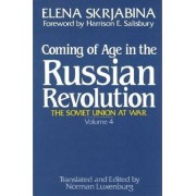 Soviet Union at War: Coming of Age in the Russian Revolution v. 4 by Elena Skrjabina