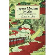 Japan's Modern Myths by Carol Gluck