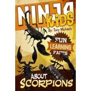 Fun Learning Facts about Scorpions by Tony Michaels