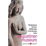 Masterpieces from the Middle Ages to the Baroque at the Augustinermuseum by Detlef Zinke