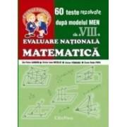 Matematica - clasa VIII - Evaluare Nationala. 60 de teste rezolvate - Ilie Petre Iambor