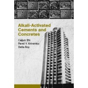 Alkali-Activated Cements and Concretes by Caijun Shi