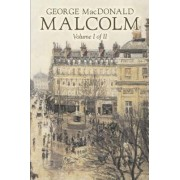 Malcolm, Volume I by George MacDonald, Fiction, Classics, Action & Adventure by George MacDonald