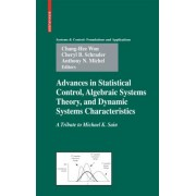 Advances in Statistical Control, Algebraic Systems Theory, and Dynamic Systems Characteristics by Chang-Hee Won