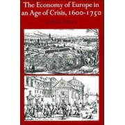 The Economy of Europe in an Age of Crisis, 1600-1750 by Jan De Vries