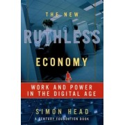 The New Ruthless Economy by Simon Head