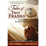 Tales of Two Franks - 40 Deliverance Testimonies by Frank Hammond