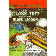 Class Trip from the Black Lagoon by Mike Thaler