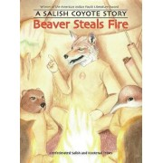 Beaver Steals Fire by Confederated Salish and Kootenai Tribes