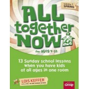 All Together Now Volume 3 Spring by Lois Keffer
