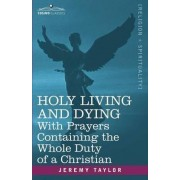 Holy Living and Dying by Professor Jeremy Taylor