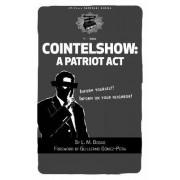 Cointelshow: a Patriot Act by L. M. Bogad