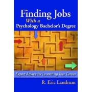 Finding Jobs with a Psychology Bachelor's Degree by Ronald Eric Landrum