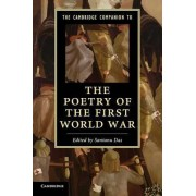 The Cambridge Companion to the Poetry of the First World War by Santanu Das