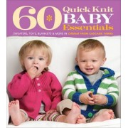 60 Quick Knit Baby Essentials by Sixth&spring Books