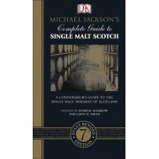 Michael Jackson's Complete Guide to Single Malt Scotch, 7th Edition by Dominic Roskrow