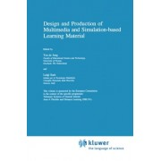 Design and Production of Multimedia and Simulation-Based Learning Material by Ton de Jong