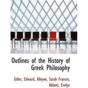 Outlines of the History of Greek Philosophy by Zeller Edward