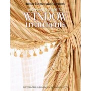 Better Homes & Gardens: Beginner's Guide to Window Treatments by Meredith Corporation