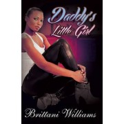 Daddy's Little Girl by Brittani Williams