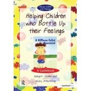 Helping Children Who Bottle Up Their Feelings by Margot Sunderland